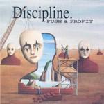 Discipline, Push & Profit