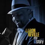 Aaron Neville, My True Story