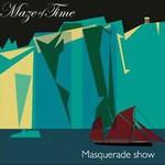 Maze of Time, Masquerade Show
