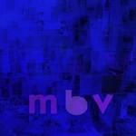 My Bloody Valentine, M B V
