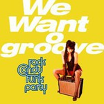 Rock Candy Funk Party, We Want Groove