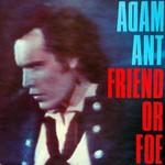 Adam Ant, Friend or Foe