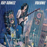Ray Gomez, Volume