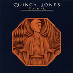 Quincy Jones, Sounds... And Stuff Like That!!