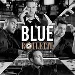Blue, Roulette