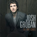 Josh Groban, All That Echoes