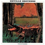 The Neville Brothers, Fiyo On The Bayou