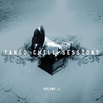 Various Artists, Tango Chill Sessions, Volume 2 mp3