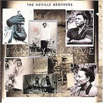 The Neville Brothers, Family Groove