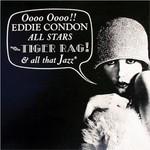 Eddie Condon, Tiger Rage & All That Jazz