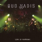 Quo Vadis, Live In Montreal