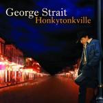 George Strait, Honkytonkville