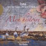 Esma Redzepova, Mon Histoire, My Story