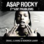 A$AP Rocky, F**kin' Problems