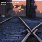 Steve Hackett, Live Rails