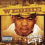 Webbie, Savage Life
