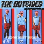 The Butchies, Are We Not Femme?