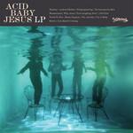 Acid Baby Jesus, Acid Baby Jesus