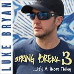 Luke Bryan, Spring Break 3...It's a Shore Thing