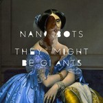 They Might Be Giants, Nanobots