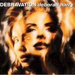 Deborah Harry, Debravation