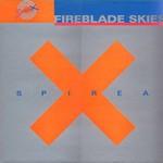 Spirea X, Fireblade Skies