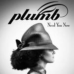 Plumb, Need You Now