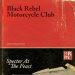 Black Rebel Motorcycle Club, Specter At The Feast