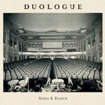 Duologue, Song & Dance
