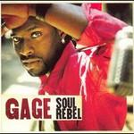 Gage, Soul rebel