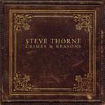 Steve Thorne, Crimes & Reasons