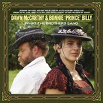 Dawn McCarthy & Bonnie Prince Billy, What The Brothers Sang