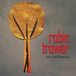 Robin Trower, Roots and Branches