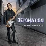 Dave Fields, Detonation