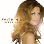 Faith Hill, Fireflies