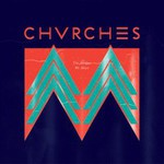 CHVRCHES, The Mother We Share