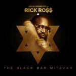 Rick Ross, The Black Bar Mitzvah (Mixtape) mp3