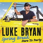 Luke Bryan, Spring Break...Here to Party