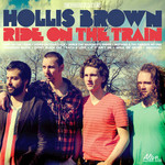 Hollis Brown, Ride On the Train