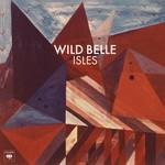 Wild Belle, Isles