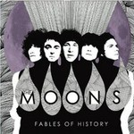 The Moons, Fables Of History
