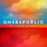 OneRepublic, If I Lose Myself