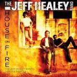 The Jeff Healey Band, House on Fire: Demos & Rarities mp3