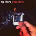 The Virgins, Strike Gently