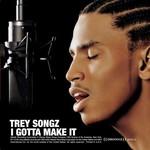 Trey Songz, I Gotta Make It