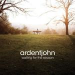 Ardentjohn, Waiting For The Season