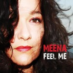 Meena, Feel Me