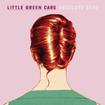 Little Green Cars, Absolute Zero