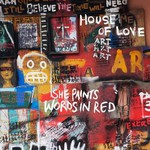 The House of Love, She Paints Words In Red