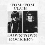 Tom Tom Club, Downtown Rockers